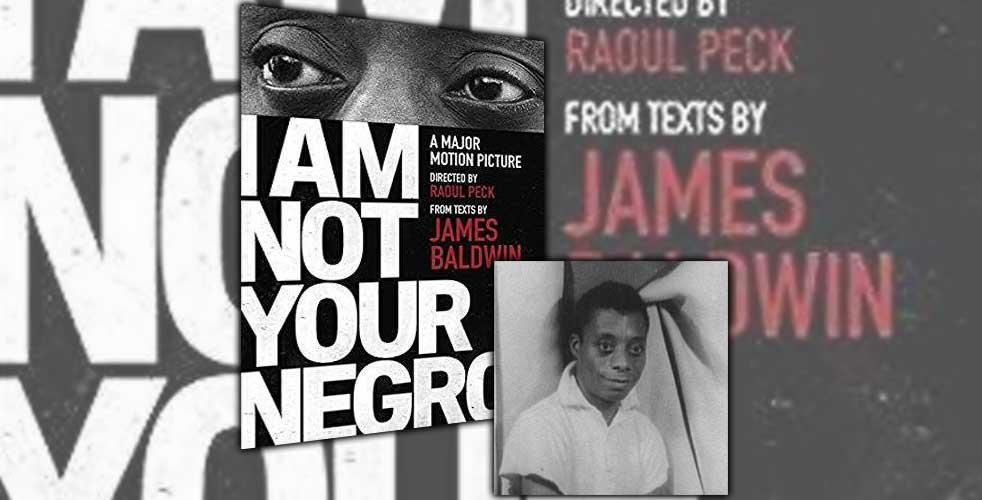 James Baldwin - I Am Not Your Negro
