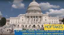 """Capitol in DC with text that says """"HOFTAKES: Top three things to look for ahead of the democratic debate in New Hampshire."""